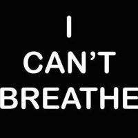 I Can't Breathe... And I'm Tired of Trying